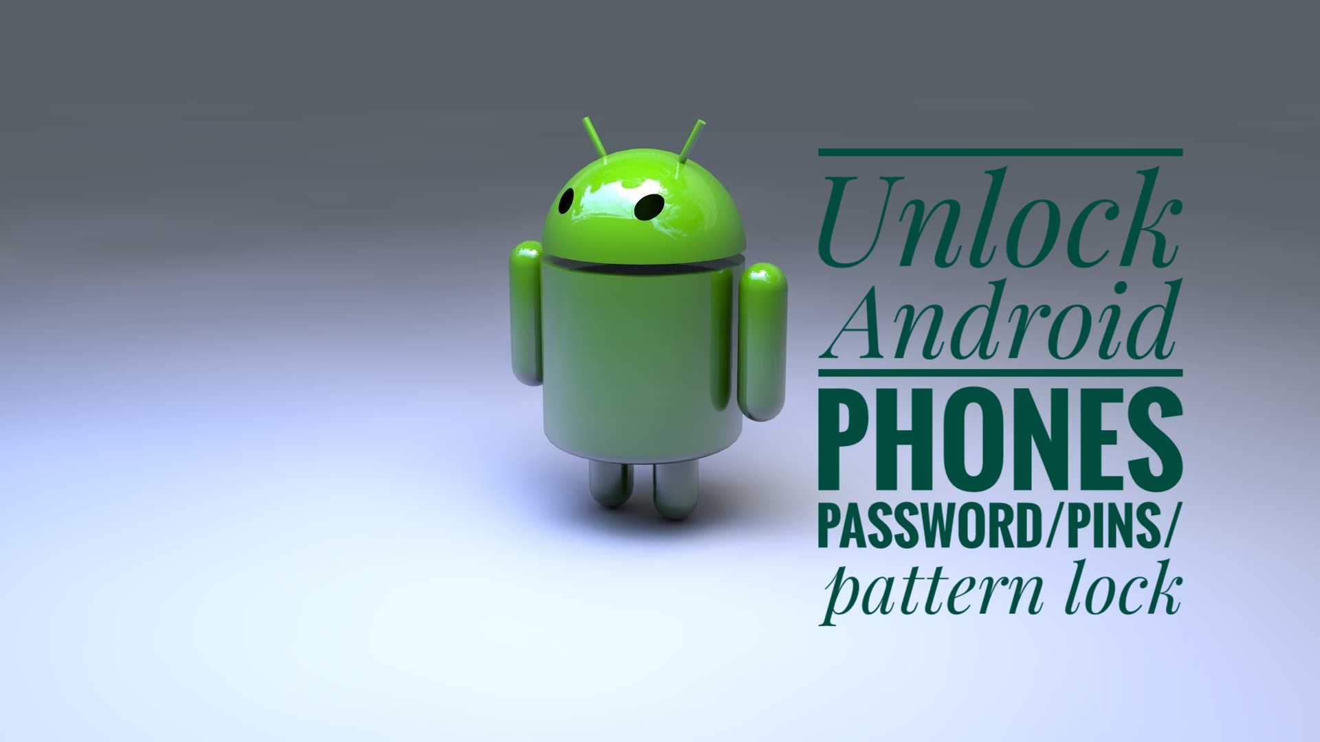 Unlock Your Android SmartPhones If You Forgot PIN & Pattern
